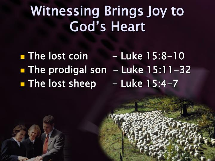 Witnessing Brings Joy to God's Heart