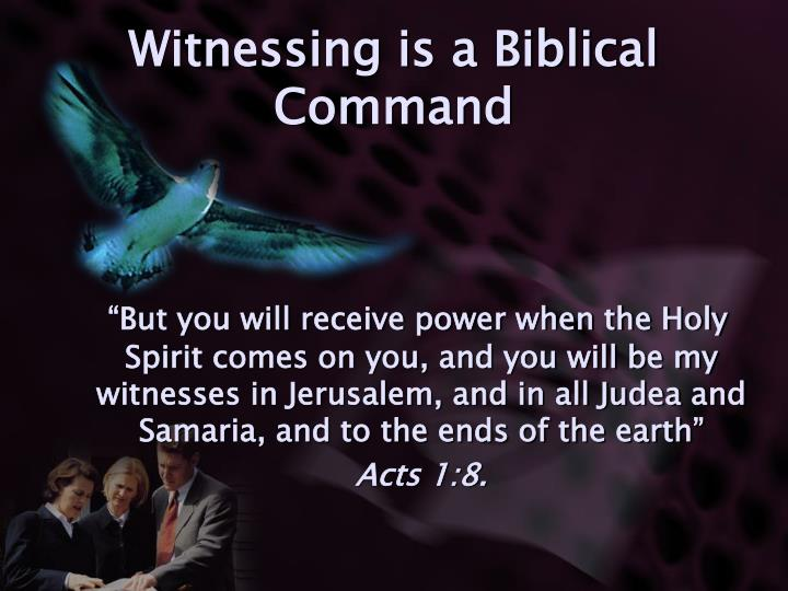 Witnessing is a Biblical Command