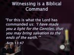 witnessing is a biblical command3