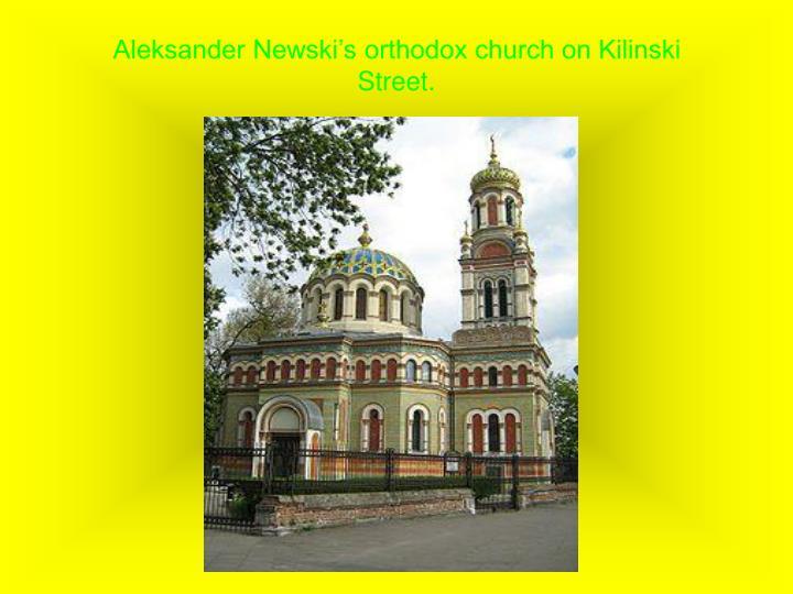 Aleksander Newski's orthodox church on Kilinski Street.