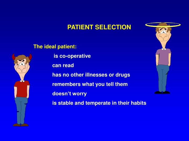 PATIENT SELECTION