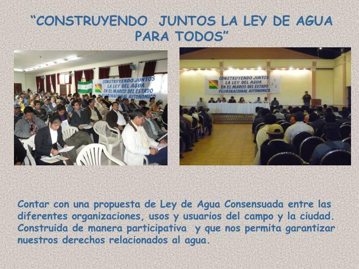 """""""CONSTRUYENDO  JUNTOS LA LEY DE AGUA PARA TODOS"""""""