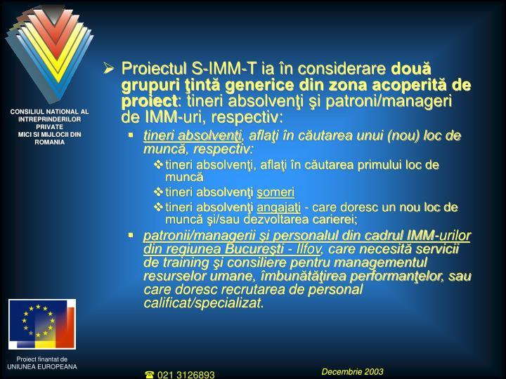 Proiectul S-IMM-T ia în considerare