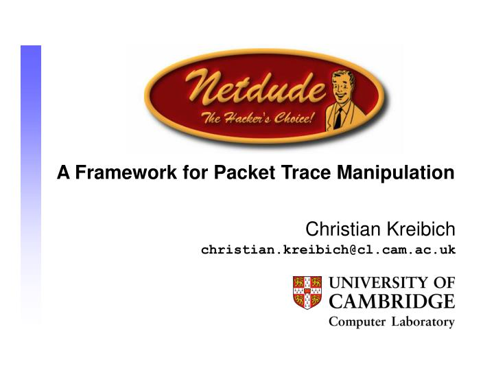 A Framework for Packet Trace Manipulation