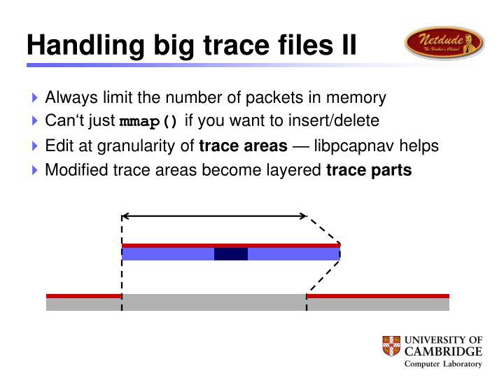 Handling big trace files II