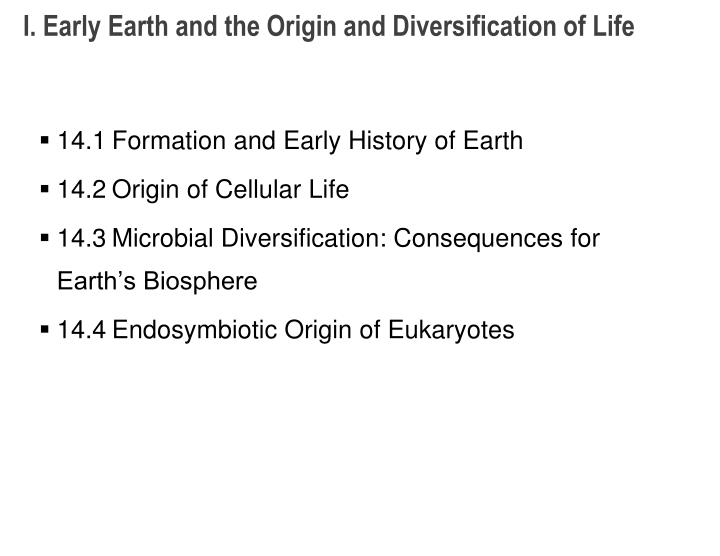 I early earth and the origin and diversification of life