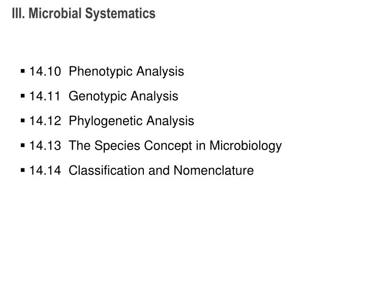III. Microbial Systematics