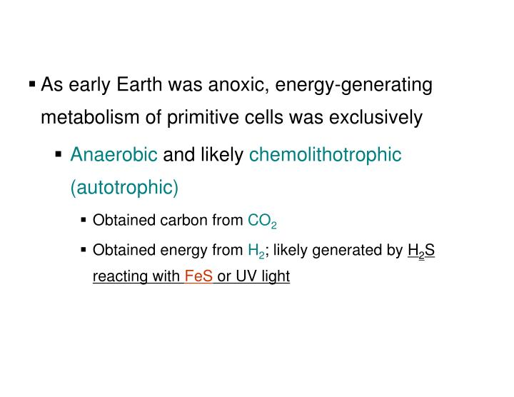 As early Earth was anoxic, energy-generating metabolism of primitive cells was exclusively