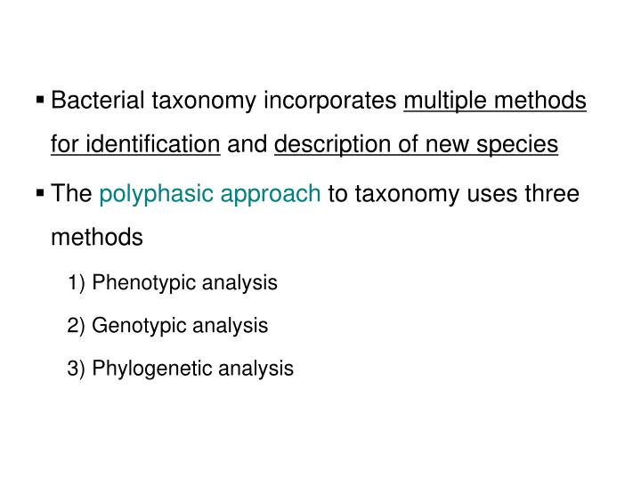 Bacterial taxonomy incorporates