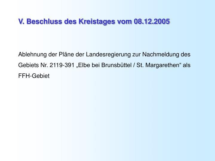 V. Beschluss des Kreistages vom 08.12.2005