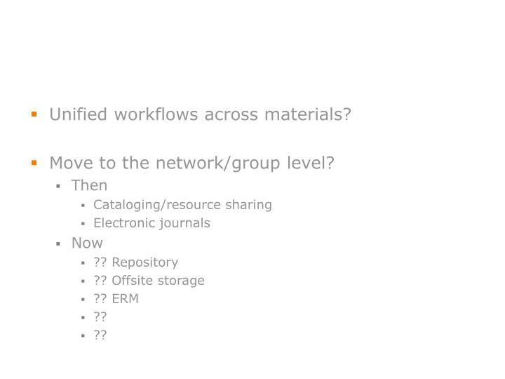 Unified workflows across materials?