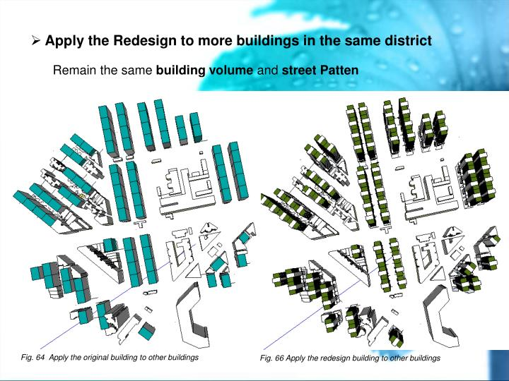 Apply the Redesign to more buildings in the same district