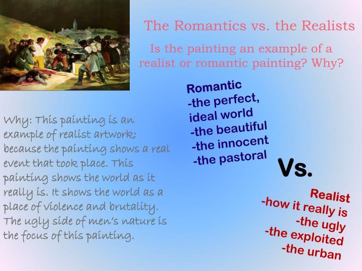 The Romantics vs. the Realists