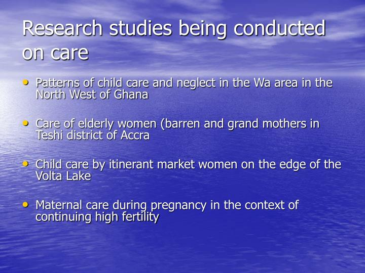 Research studies being conducted on care