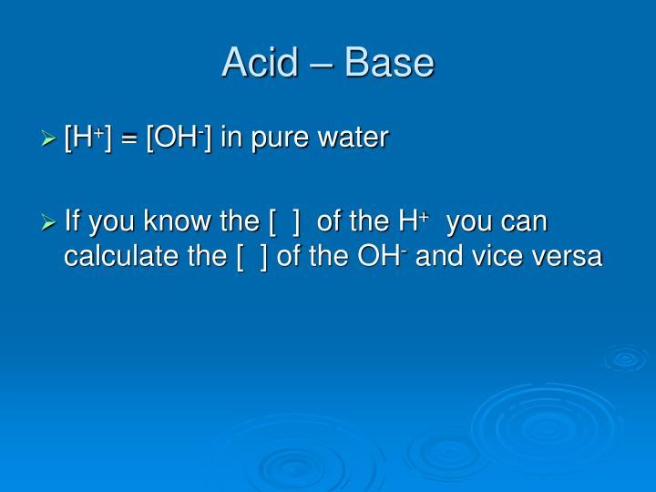 Acid – Base