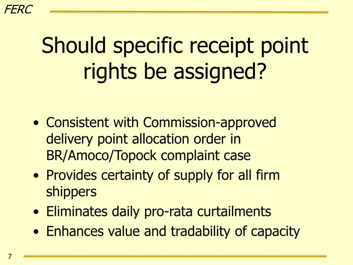 Should specific receipt point rights be assigned?