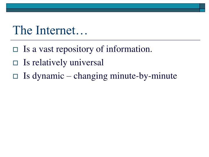 The Internet…
