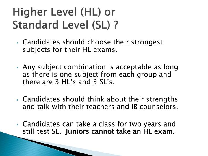 Higher Level (HL) or