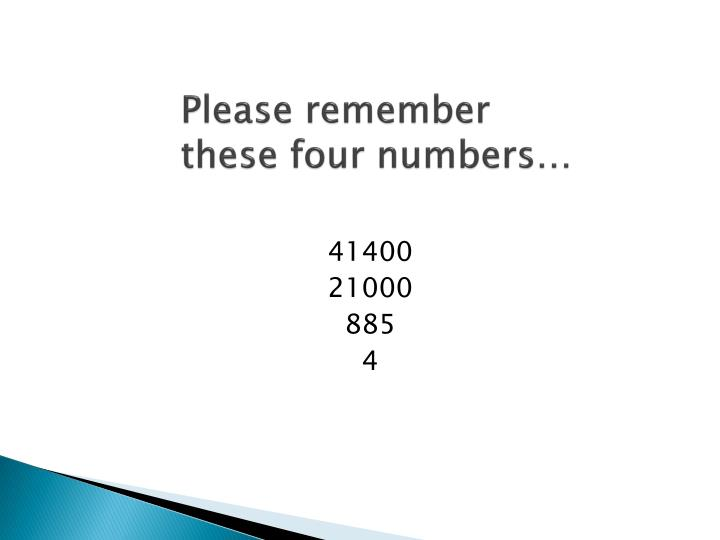 Please remember these four numbers…