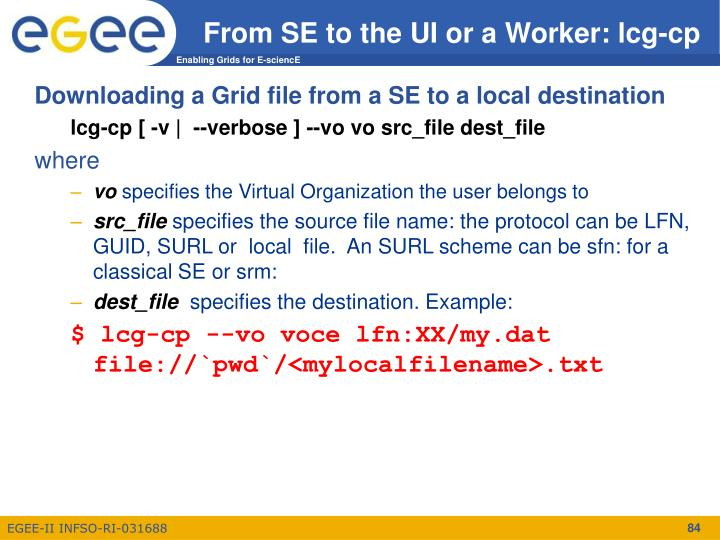 From SE to the UI or a Worker: lcg-cp