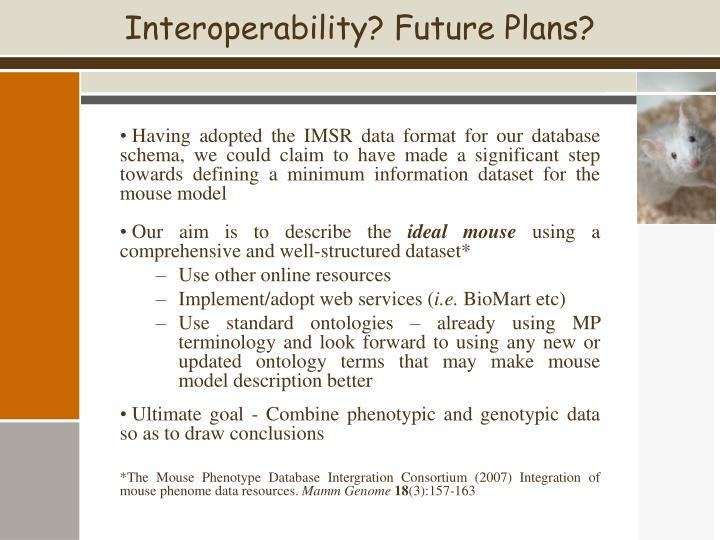 Interoperability? Future Plans?