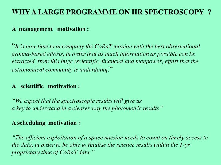WHY A LARGE PROGRAMME ON HR SPECTROSCOPY  ?