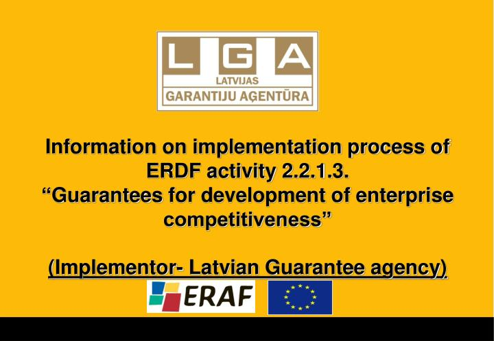Information on implementation process of ERDF activity 2.2.1.