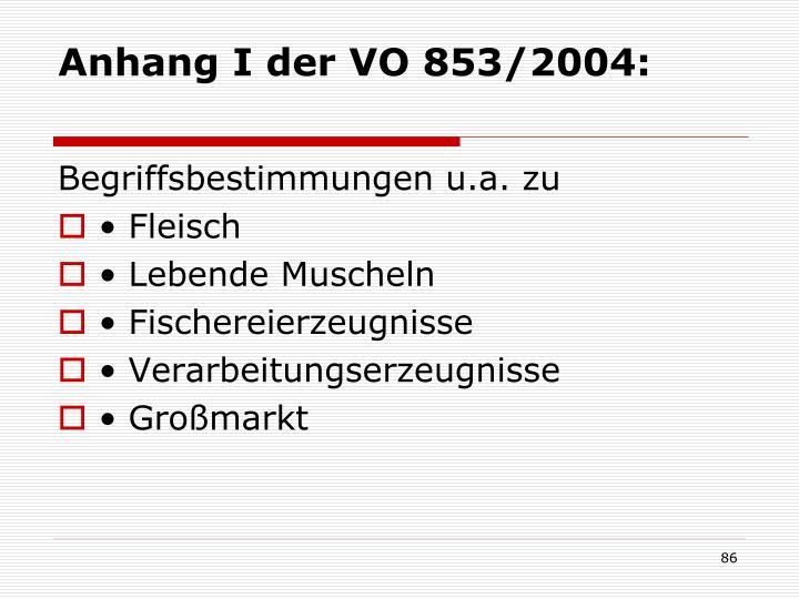 Anhang I der VO 853/2004: