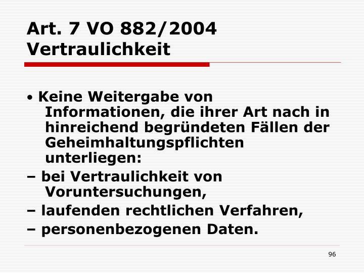 Art. 7 VO 882/2004 Vertraulichkeit