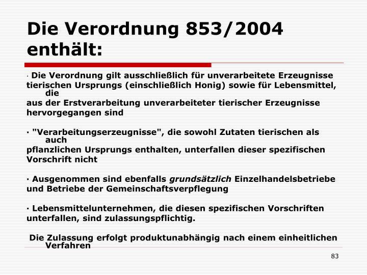 Die Verordnung 853/2004 enthält: