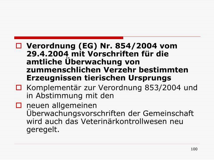 Verordnung (EG) Nr. 854/2004 vom 29.4.2004 mit Vorschriften für die amtliche Überwachung von zummenschlichen Verzehr bestimmten Erzeugnissen tierischen Ursprungs