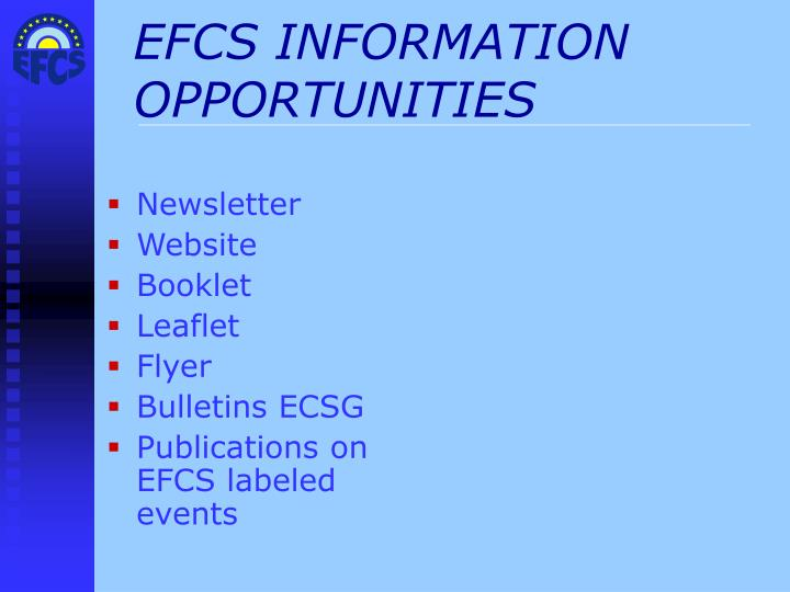 EFCS INFORMATION OPPORTUNITIES