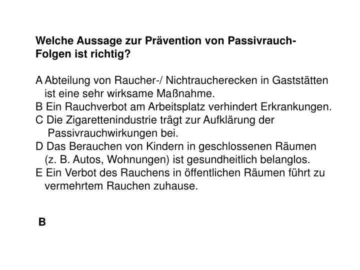 Welche Aussage zur Prävention von Passivrauch-