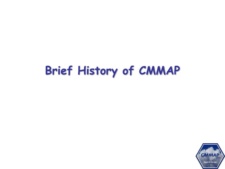 Brief History of CMMAP