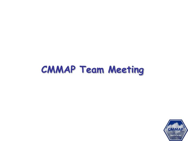 CMMAP Team Meeting