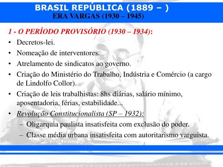 1 - O PERÍODO PROVISÓRIO (1930 – 1934)