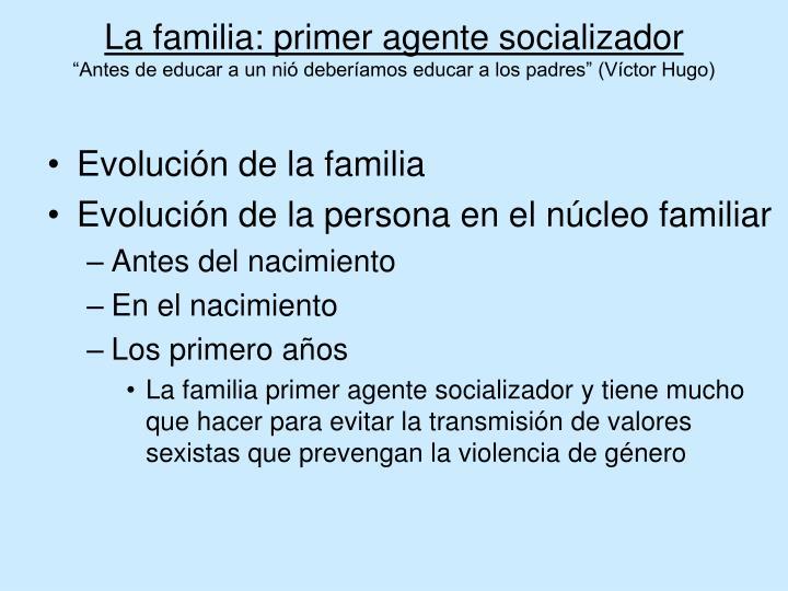 La familia: primer agente socializador