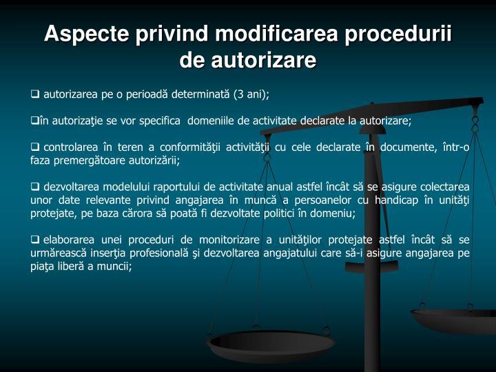 Aspecte privind modificarea procedurii de autorizare