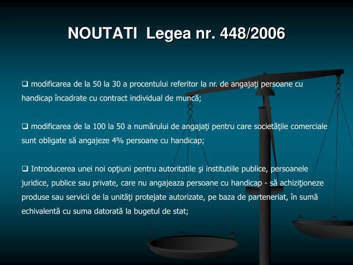 NOUTATI  Legea nr. 448/2006