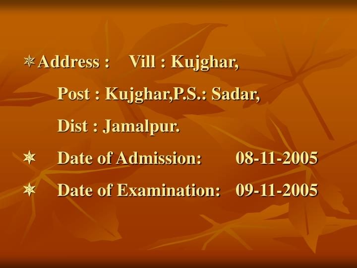 Address :Vill : Kujghar,