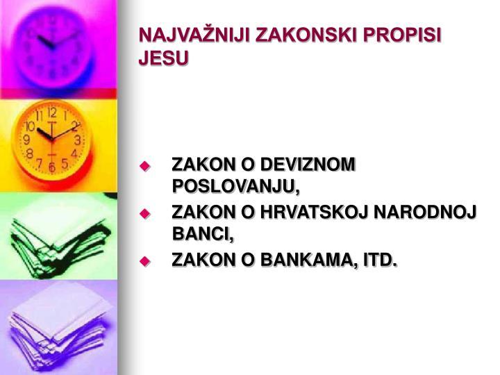 NAJVAŽNIJI ZAKONSKI PROPISI JESU