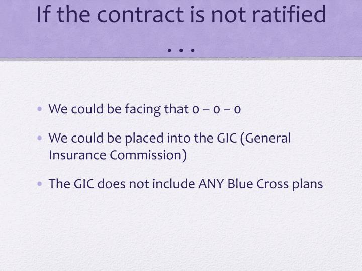 If the contract is not ratified . . .