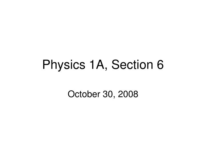 Physics 1a section 6