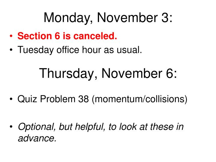 Monday, November 3:
