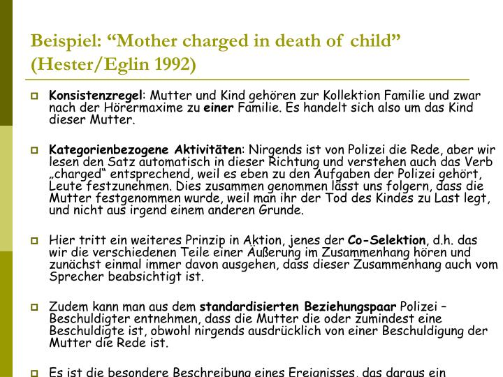 "Beispiel: ""Mother charged in death of child"" (Hester/Eglin 1992)"