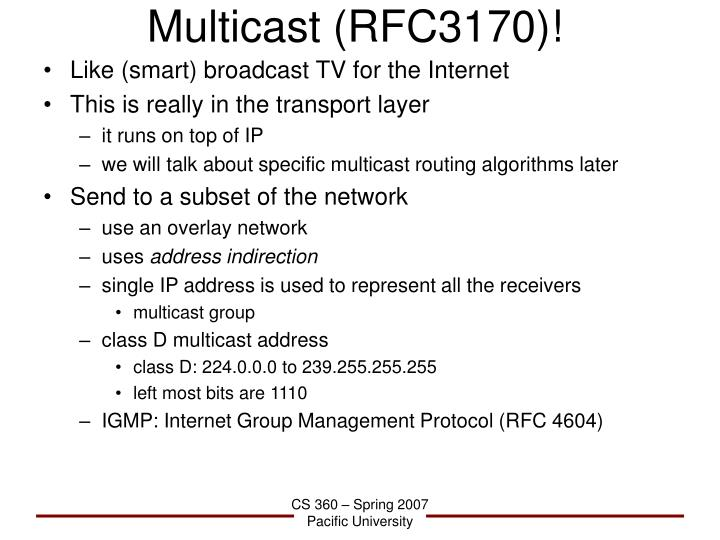 Multicast (RFC3170)!