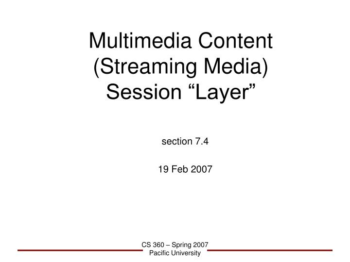 Multimedia content streaming media session layer