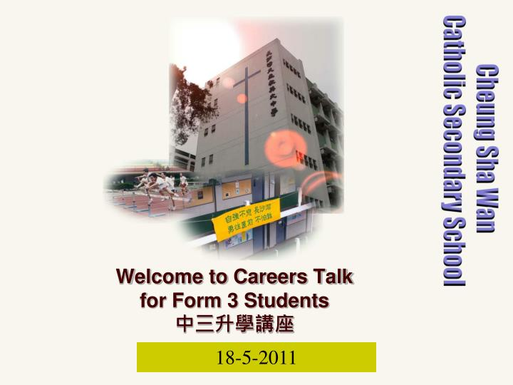 Welcome to careers talk for form 3 students
