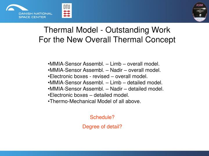 Thermal Model - Outstanding Work