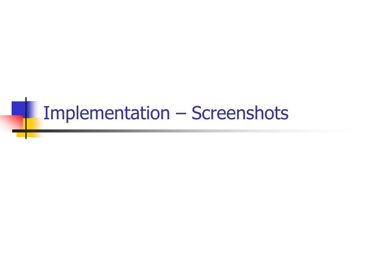 Implementation – Screenshots